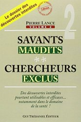 Pierre Lance - Savants maudits, chercheurs exclus Tome 2