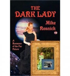 Mike Resnick - The Dark Lady Resnick, Mike