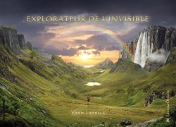 Yann Lipnick - Explorateur de l'invisible Guide pratique
