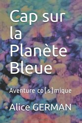 Alice GERMAN - Cap sur la Planete Bleue Aventure co