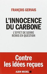 François Gervais - L'Innocence du carbone L'effet de serre remis en question
