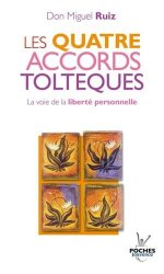 Don Miguel Ruiz - Les Quatre Accords Tolteques