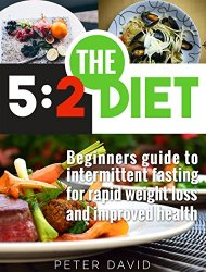 Peter David - The 52 Diet Beginners Guide to Intermittent Fasting for Rapid Weight Loss and Improved Health