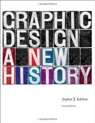 Stephen J. Eskilson - Graphic Design A New History, second edition