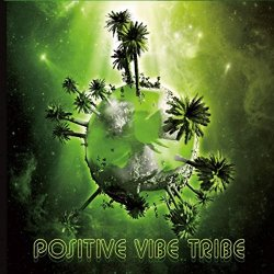 Positive Vibe Tribe - Self Titled