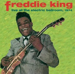 Freddie King - Live at the Electric Ballroom [Import allemand]
