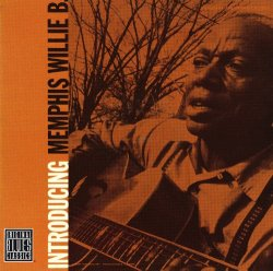 Memphis Willie B. - Introducing Memphis Willie B. (Remastered)