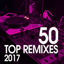 Various Artists - 50 Top Remixes 2017