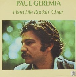 Paul Geremia - Hard Life Rockin' Chair by Adelphi Records (2000-06-06)