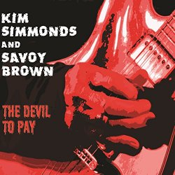 Kim Simmonds And Savoy Brown - The Devil to Pay