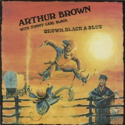 Arthur Brown with Jimmy Carl Black - Brown, Black and Blue