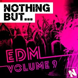 Nothing But... EDM, Vol. 9