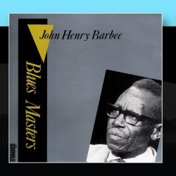 Blues Masters Vol. 3 by John Henry Barbee