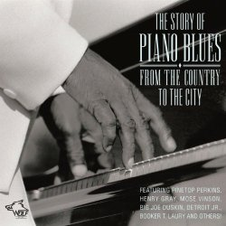 Story Of Piano Blues, The - The Story Of Piano Blues - From The Country To The City