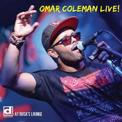Omar Coleman - Born and Raised (Live)