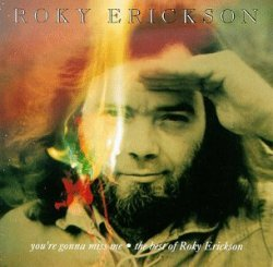 Roky Erickson - You're Gonna Miss Me: The Best Of Roky Erickson by Roky Erickson
