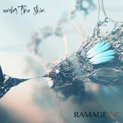 Ramage Inc. - Under the skin