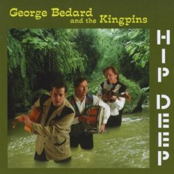 George Bedard and the Kingpins - Hip Deep