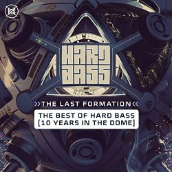 Hard Bass 2019 The Last Formation [Explicit]