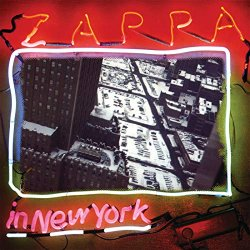 - Zappa In New York (40th Anniversary / Deluxe Edition)