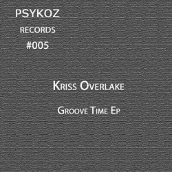 Kriss Overlake - Groove Time EP