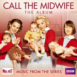 Midwives - Call the Midwife (Music from the TV Series)