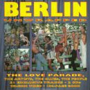 Various Artists - Berlin: Unwrapped - The Love Parade
