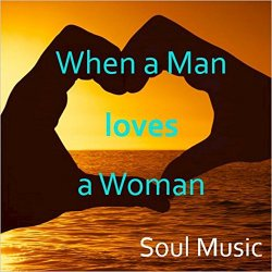 Various Artists - When a Man Loves a Woman: Soul Music