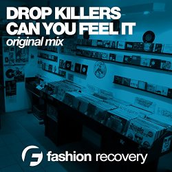 Drop Killers - Can You Feel It