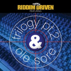 Various Artists - Riddim Driven: Trilogy 2 & Ole Sore