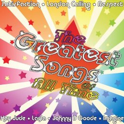 All Time Greatest Songs, The - Greatest Songs Of All Time
