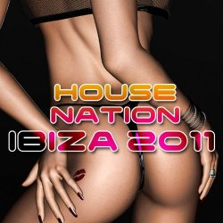 Various Artists - House Nation (Ibiza 2011)