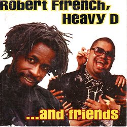 Various Artists - Robert Ffrench, Heavy D And Friends