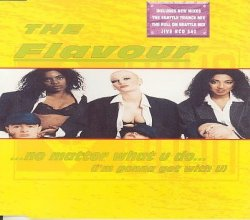 No Matter What U Do (I'm Gonna Get With You) By The Flavour (0001-01-01)