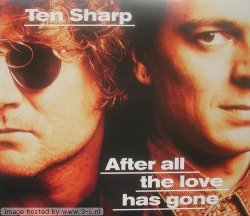 Ten Sharp - After all the love has gone