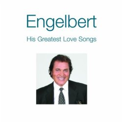 Engelbert Humperdinck - His Greatest Love Songs