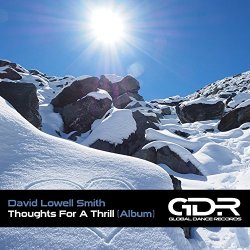 David Lowell Smith - Thoughts For A Thrill
