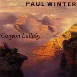 Paul Winter - Canyon Lullaby