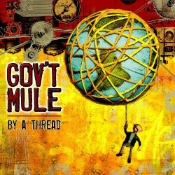 Govt Mule - By A Thread