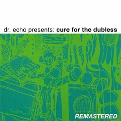 Dr Echo - Dr. Echo Presents: Cure for the Dubless (Remastered)