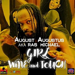 August Augustus  - Girl Wine and Touch