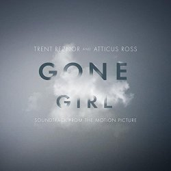 Trent Reznor & Atticus Ross - Gone Girl (Soundtrack from the Motion Picture)