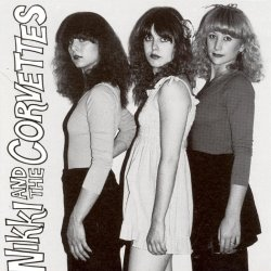 NIKKI & THE CORVETTES - Nikki and the Corvettes