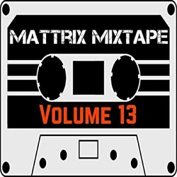 Various Artists - Mattrix Mixtape: Volume 13 [Explicit]