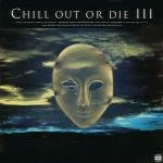 Chill Out or Die V.3