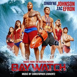 Christopher Lennertz - Baywatch (Music from the Motion Picture)